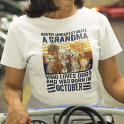 grandma, grandmother who love dogs, puppies, are fans of dogs, dog lovers, born in