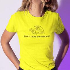 Don't Tread Rhythmically Shirt Funny Tremors Meme Gadsden Flag