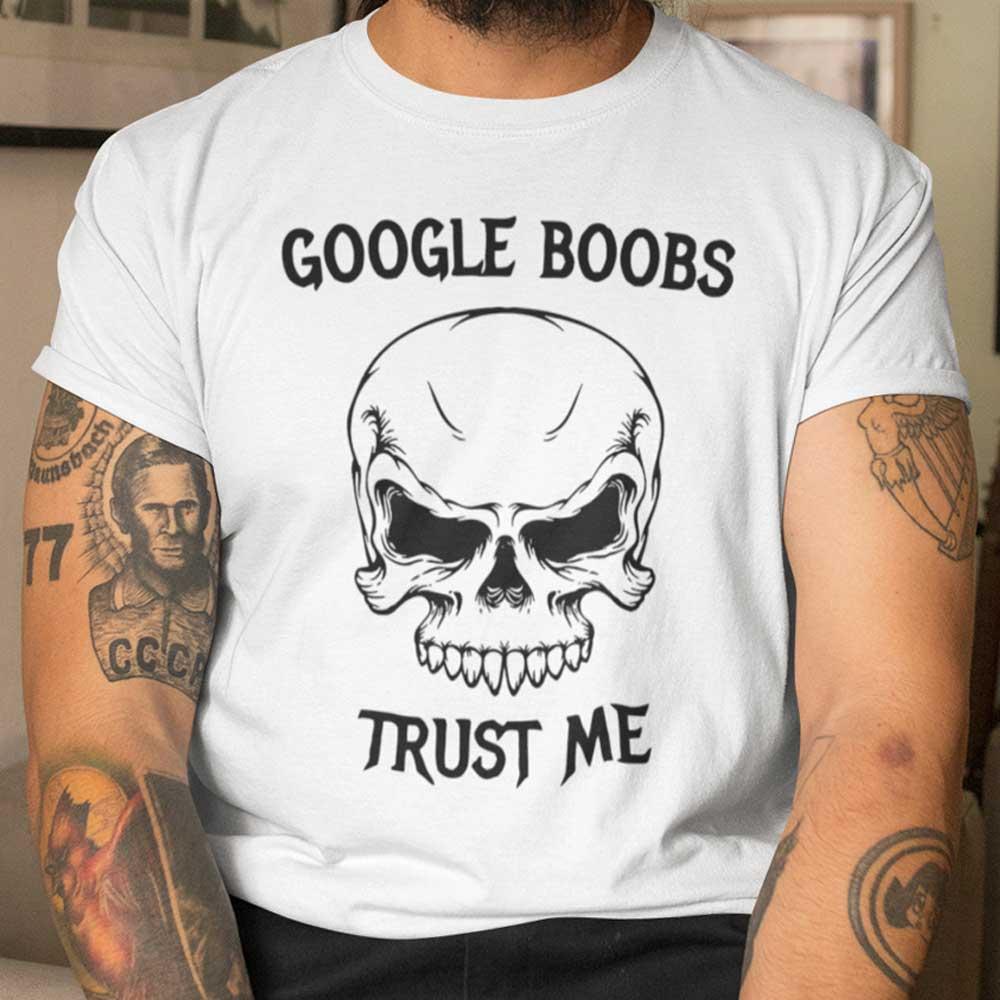 Google Boobs Trust Me T Shirt