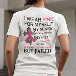 I Wear Pink For Myself My Scars Tell A Story Shirt Breast Cancer Awareness