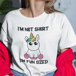I'm Not Short I'm Fun Sized Unicorn Shirt