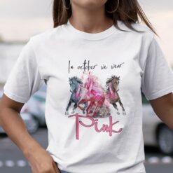 In October We Wear Pink Horse Shirt