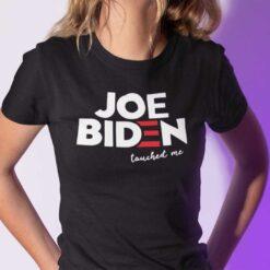 Joe Biden Touched Me Shirt Anti Joe Biden Political Shirt
