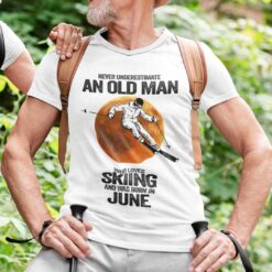 Never Underestimate An Old Man Who Loves Skiing Shirt June