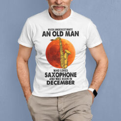 Never Underestimate An Old Man With A Piano Shirt December