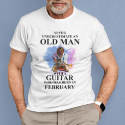 Never Underestimate An Old Man With A Piano Shirt February