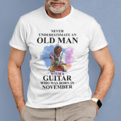 Never Underestimate An Old Man With A Piano Shirt November