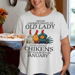 Never Underestimate Old Lady Who Loves Chickens Shirt January