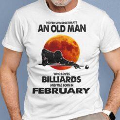 Never Underestimate Old Man Who Loves Billiards Shirt February