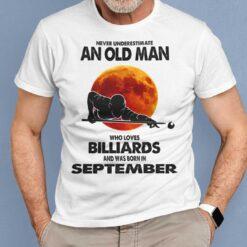 Never Underestimate Old Man Who Loves Billiards Shirt September