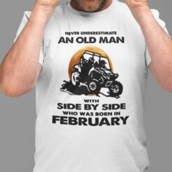 Never Underestimate Old Man With Side By Side Shirt February