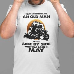 Never Underestimate Old Man With Side By Side Shirt May