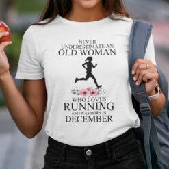Never Underestimate Old Woman Who Loves Running Shirt December