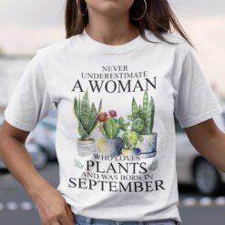Never Underestimate Woman Who Loves Plants Shirt September