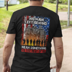 No Man Left Behind Mean Something To The Rest Of Us Shirt Veteran