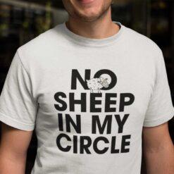 No Sheep In My Circle Shirt Political Tee Anti Biden