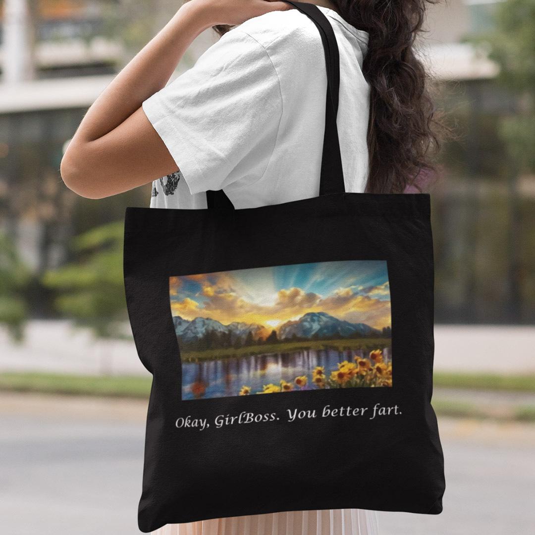 Ok Girl Boss You Better Fart Tote Bag
