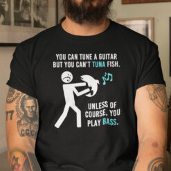 You Can Tune A Guitar But You Can't Tuna Fish Shirt Guitar Lover