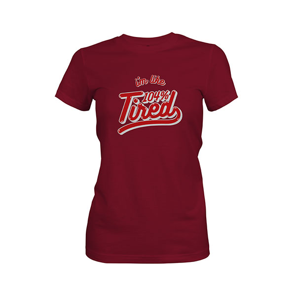 104 Tired T shirt maroon