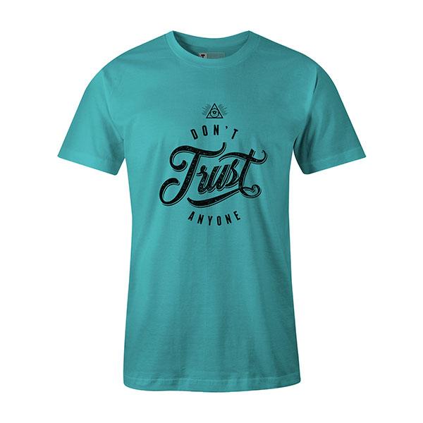 Dont Trust Anyone T shirt aqua
