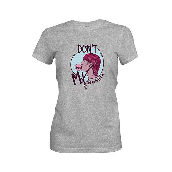 Dont Burst My Bubble T shirt heather grey