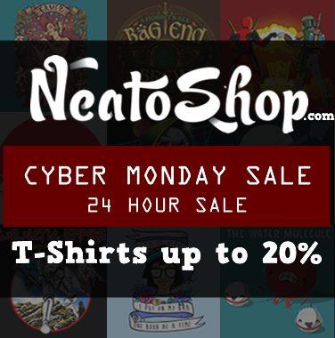 Cyber Monday Sales Neatoshop T Shirts 20 Off Tshirt