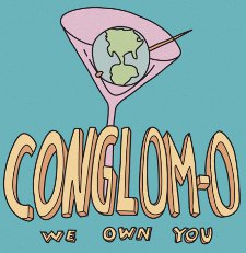 Rocko's modern life We Own You Conglom-O slogan