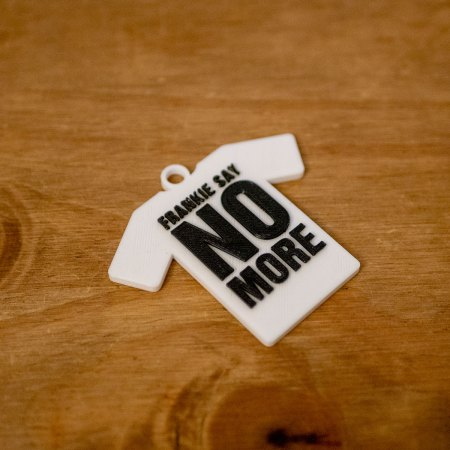 Frankie Say No More Slogan Tee Shirt Keyring - 3D Printed in 2 colours - PLA 60mm (h) x 65mm (w) x 5mm (d)