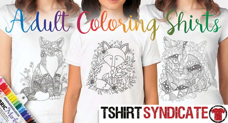 Adult Coloring T-Shirts and Shirts – TShirt Syndicate Where ...