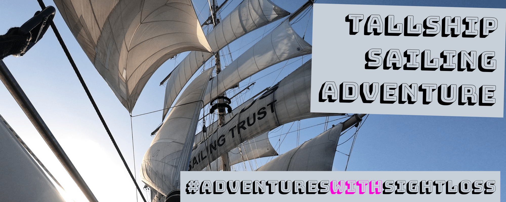 Tallship Sailing Adventure #AdventuresWithSightloss