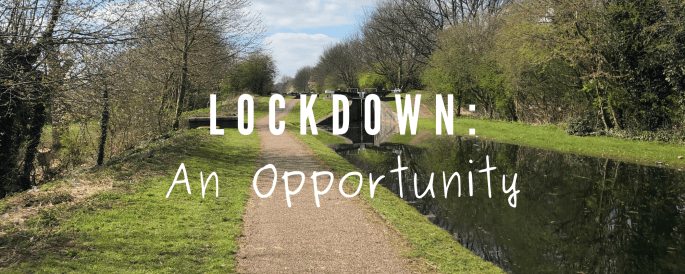 Lockdown: An opportunity