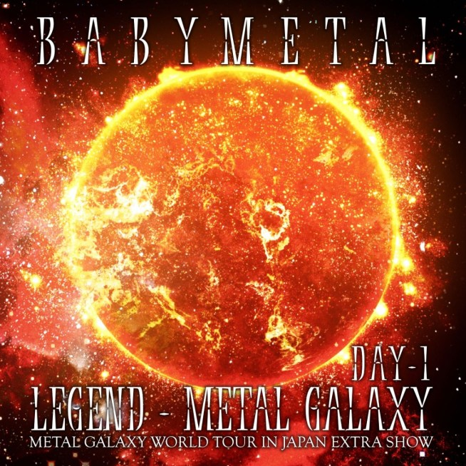 BABYMETAL LEGEND - METAL GALAXY [DAY-1] (METAL GALAXY WORLD TOUR IN JAPAN EXTRA SHOW)