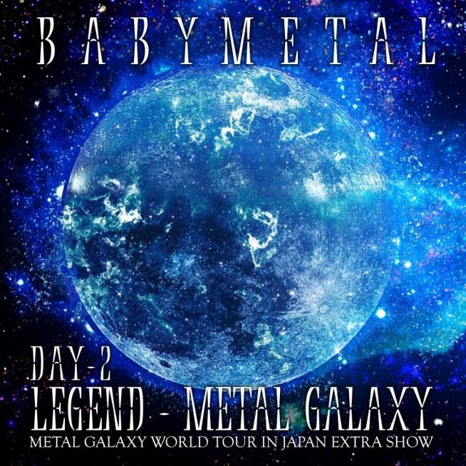 BABYMETAL LEGEND - METAL GALAXY [DAY-2] (METAL GALAXY WORLD TOUR IN JAPAN EXTRA SHOW)