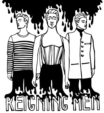 "A black and white graphic of three men. At the bottom, it says ""reigning men."""