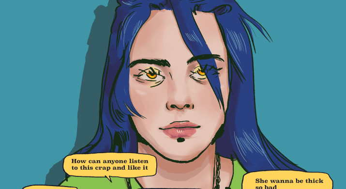 """A drawing of Billie Eilish. She is white, has blue hair and light brown eyes, and is wearing a green shirt and a chain necklace. There are yellow speech bubbles at the bottom of the illustration reading """"She's not even that good,"""" """"How can anyone listen to this crap and like it,"""" """"She look like a druggie,"""" """"How did someone with so little talent get so far,"""" """"Ugly as fuck,"""" and """"She wanna be thick so bad."""""""