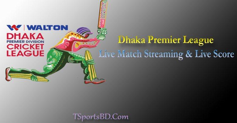 Dhaka Premiere League Live