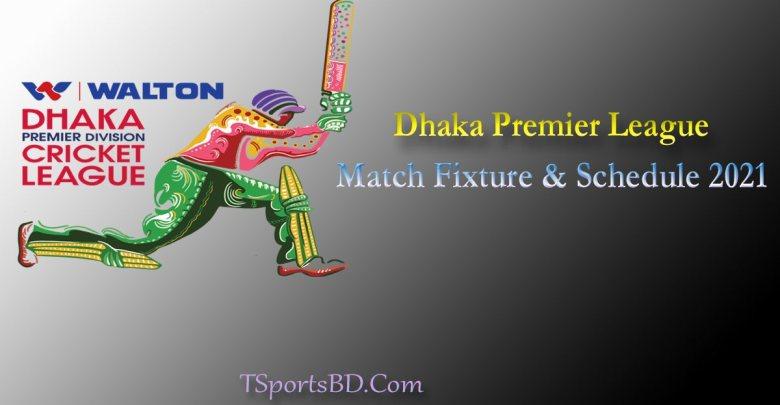 Dhaka Premiere League Schedule 2021