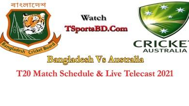 Bangladesh vs Australia 1st T20 Live Streaming Telecast 2021