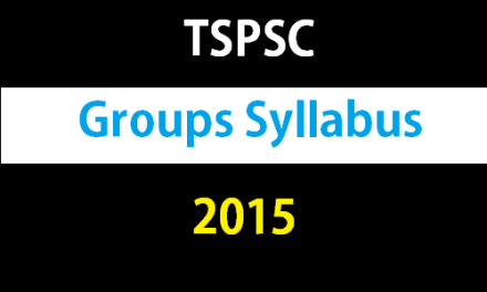 TSPSC Group 1, 2, 3, 4 Exam Syllabus 2017 – New Updates
