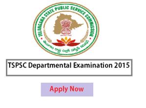 APPLY NOW - TSPSC Departmental TEST 2015- Examination