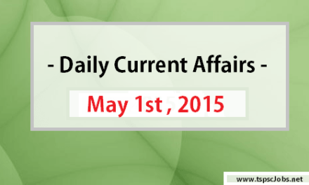 May 1stCurrent Affairs and Gk – Daily Updates 2015