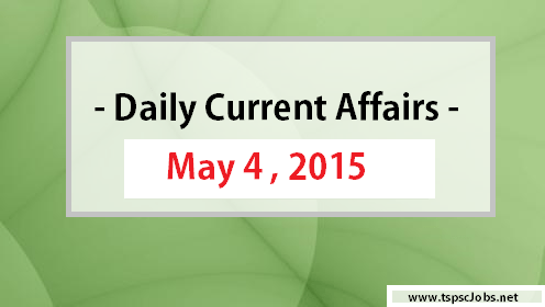 Current Affairs on May 4th , 2015 – GK Today