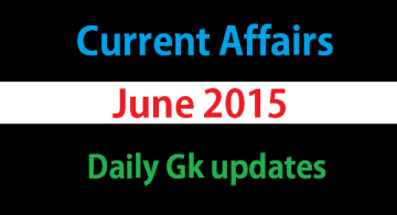 List of Current affairs June 2015