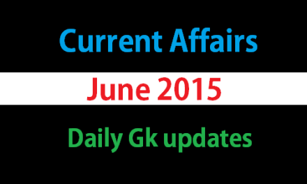 Current Affairs June 17th, 2015 – Gk today