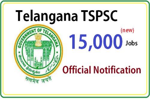 Telangana TSPSC 15000 Jobs Notification – New