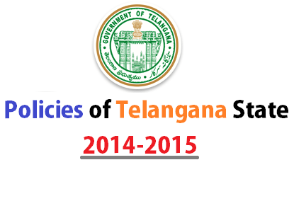 Policies of Telangana State 2014-15-16 : List of Latest Updates