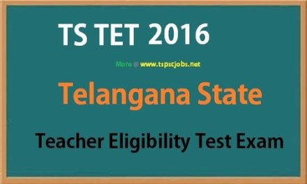 Telangana TSTET Notification 2016 : Apply Now Online