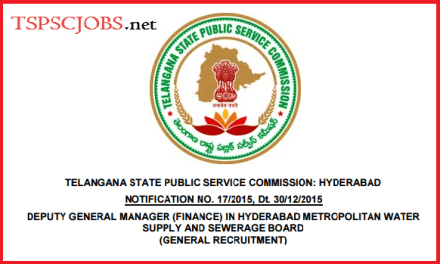 HMWSSB Deputy General Manager Finance – TSPSC Notification 17/2015