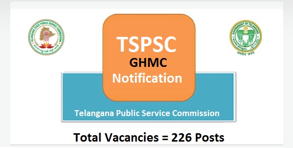 Telangana TSPSC GHMC Notification 2017 – 226 Posts – Coming Soon