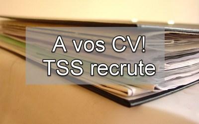 A vos CV, TSS recrute